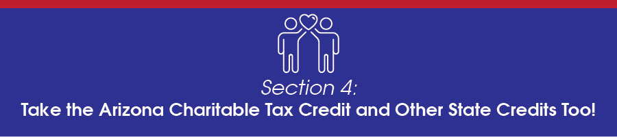 Take the Arizona Charitable Tax Credit and Other State Credits too.
